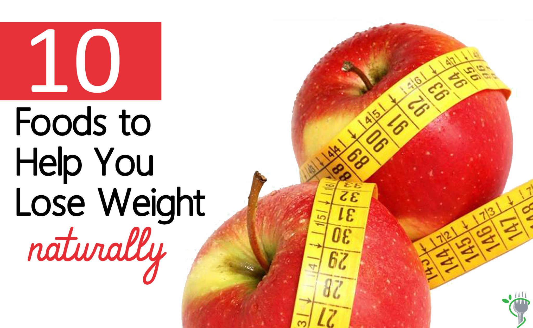 10 foods to help you lose weight naturally - healthy eaton