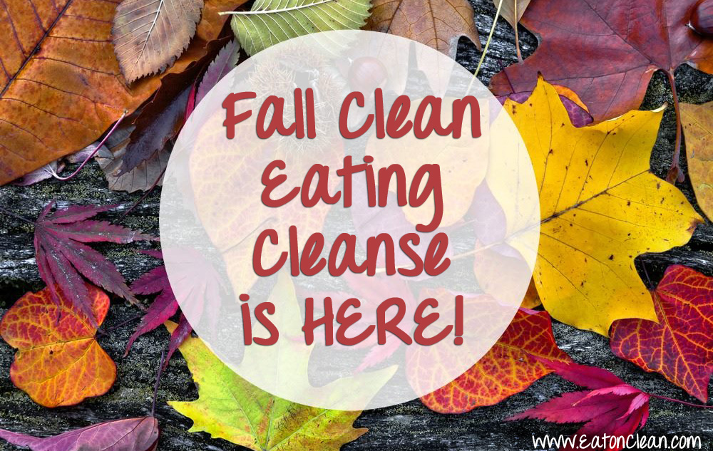 Jumpstart New Healthy Habits with the Fall Clean Eating Cleanse!