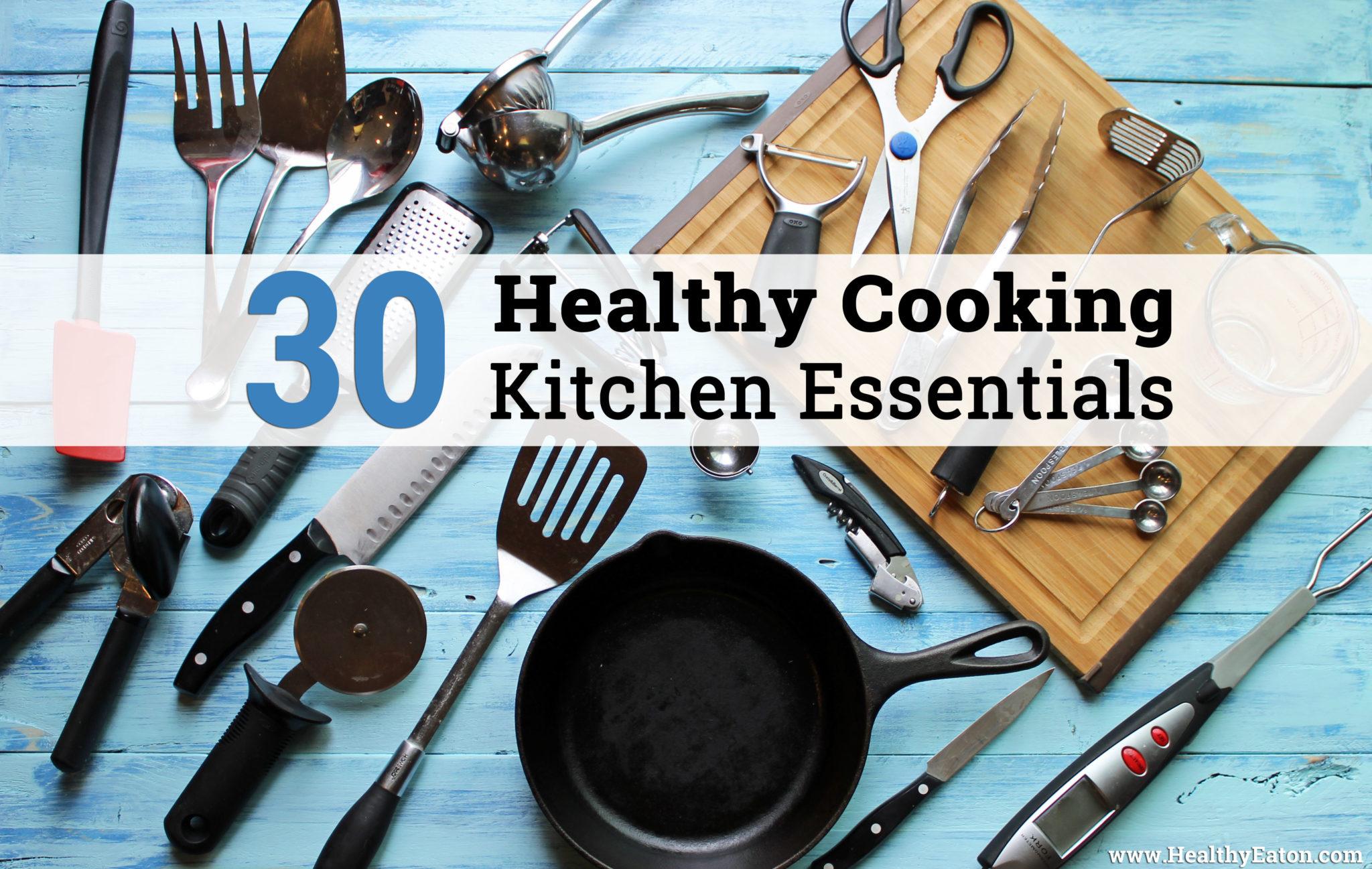 30 Healthy Cooking Kitchen Essentials
