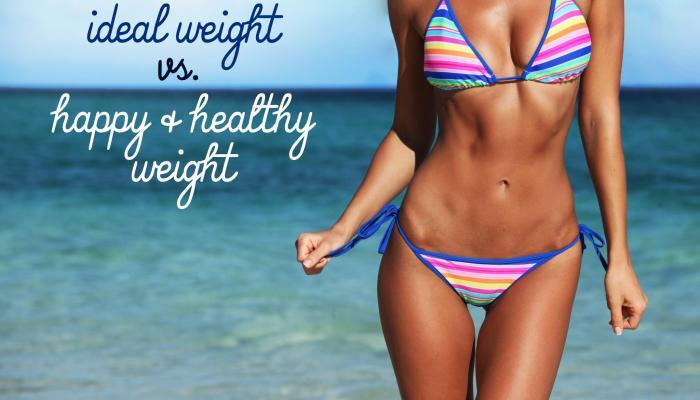 Ideal Weight vs Happy & Healthy Weight