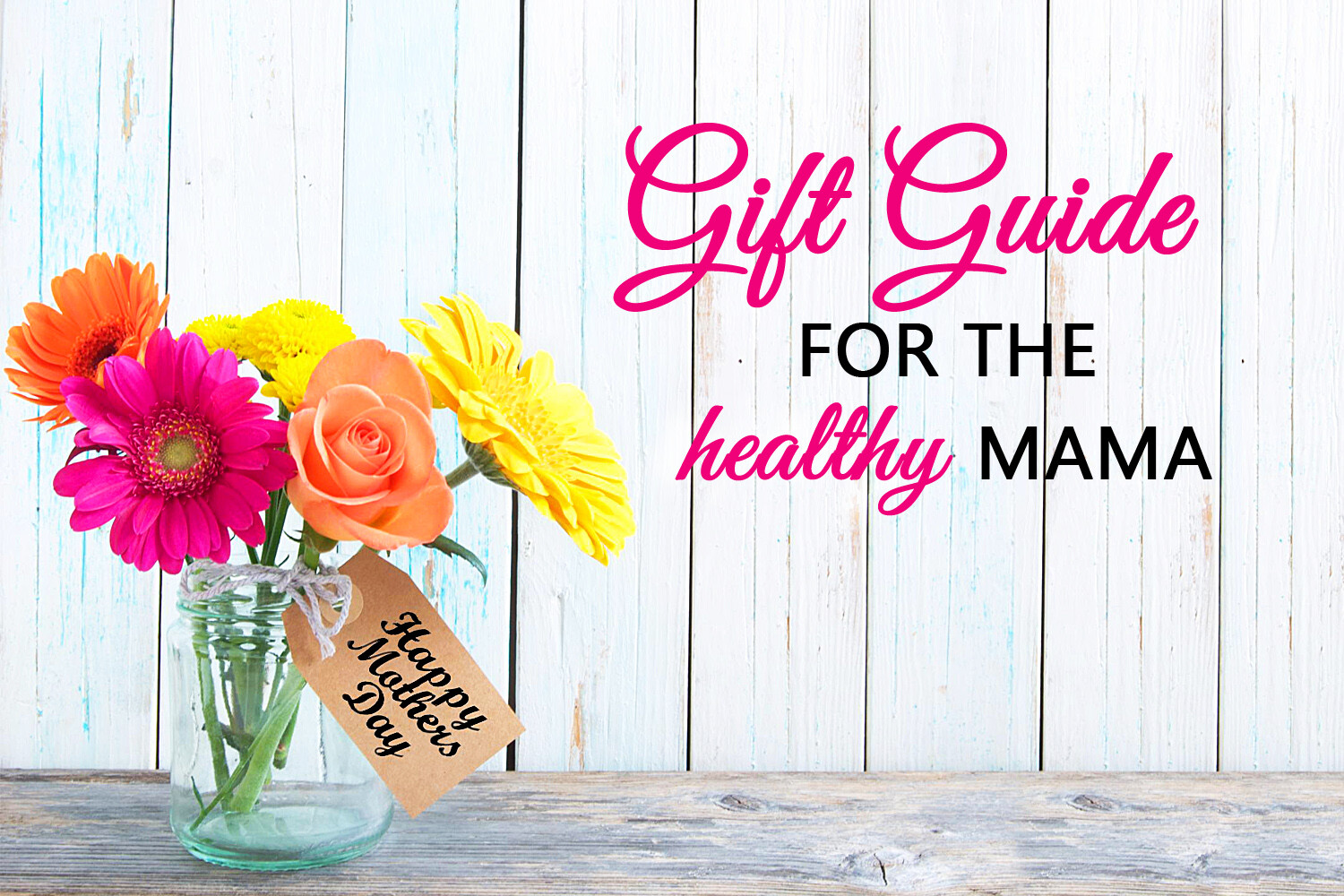 Mother's Day Gift Ideas for Healthy Moms