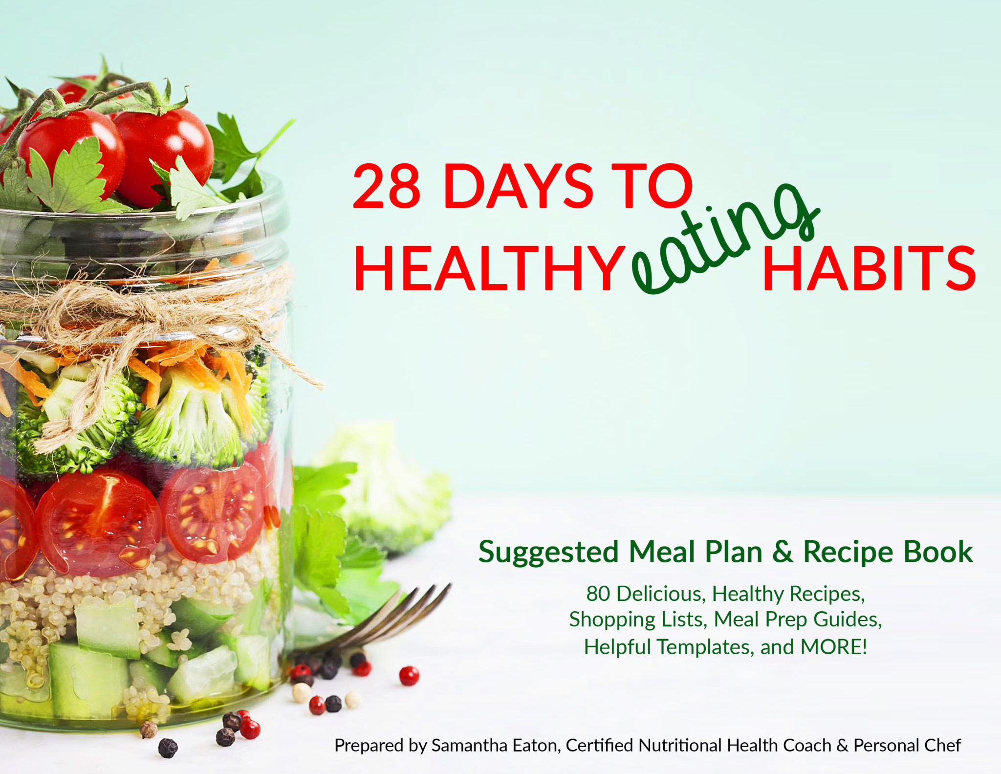 28 days to healthier eating habits, suggested meal plan and recipe book