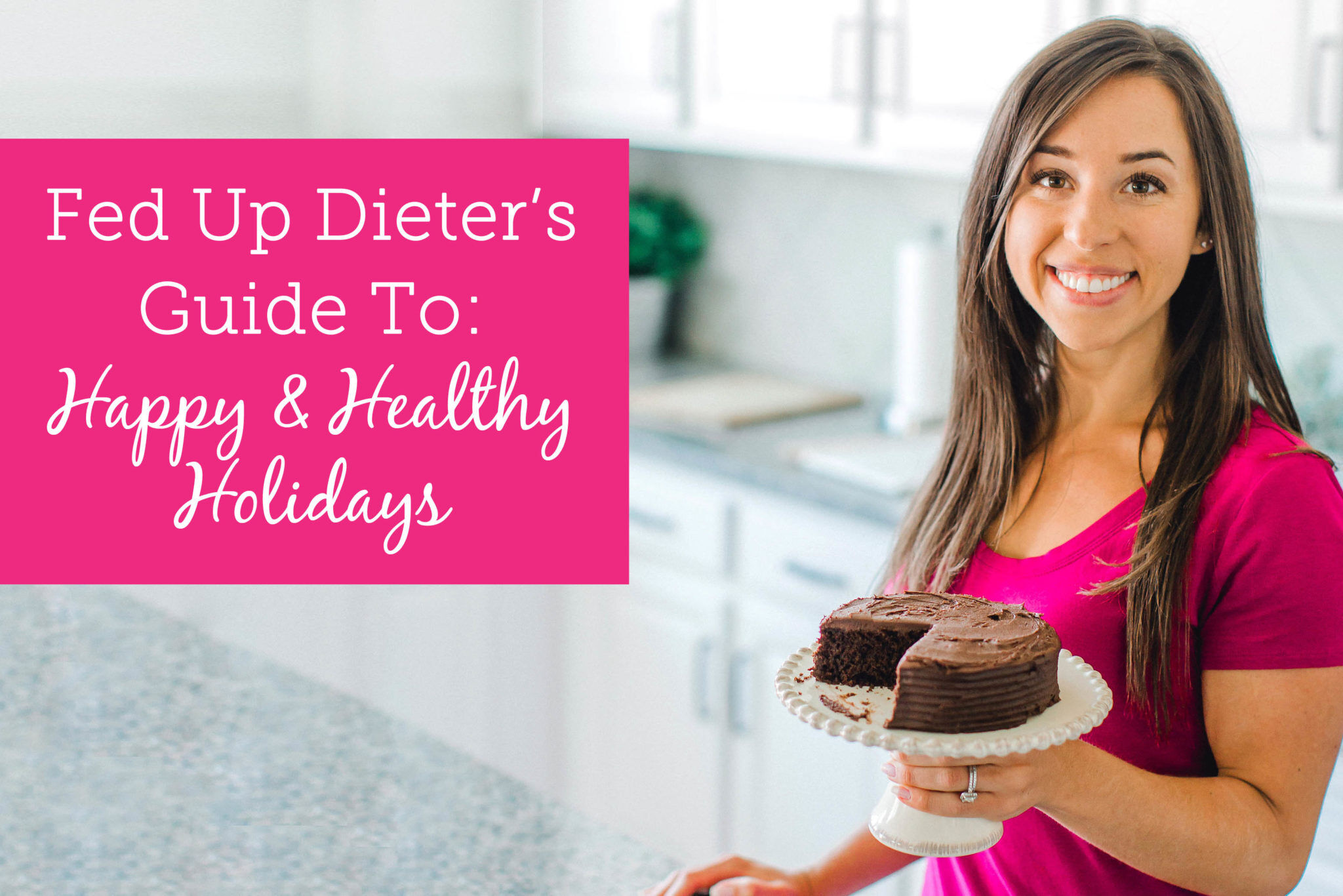 Fed Up Dieter's Guide to Happy & Healthy Holidays