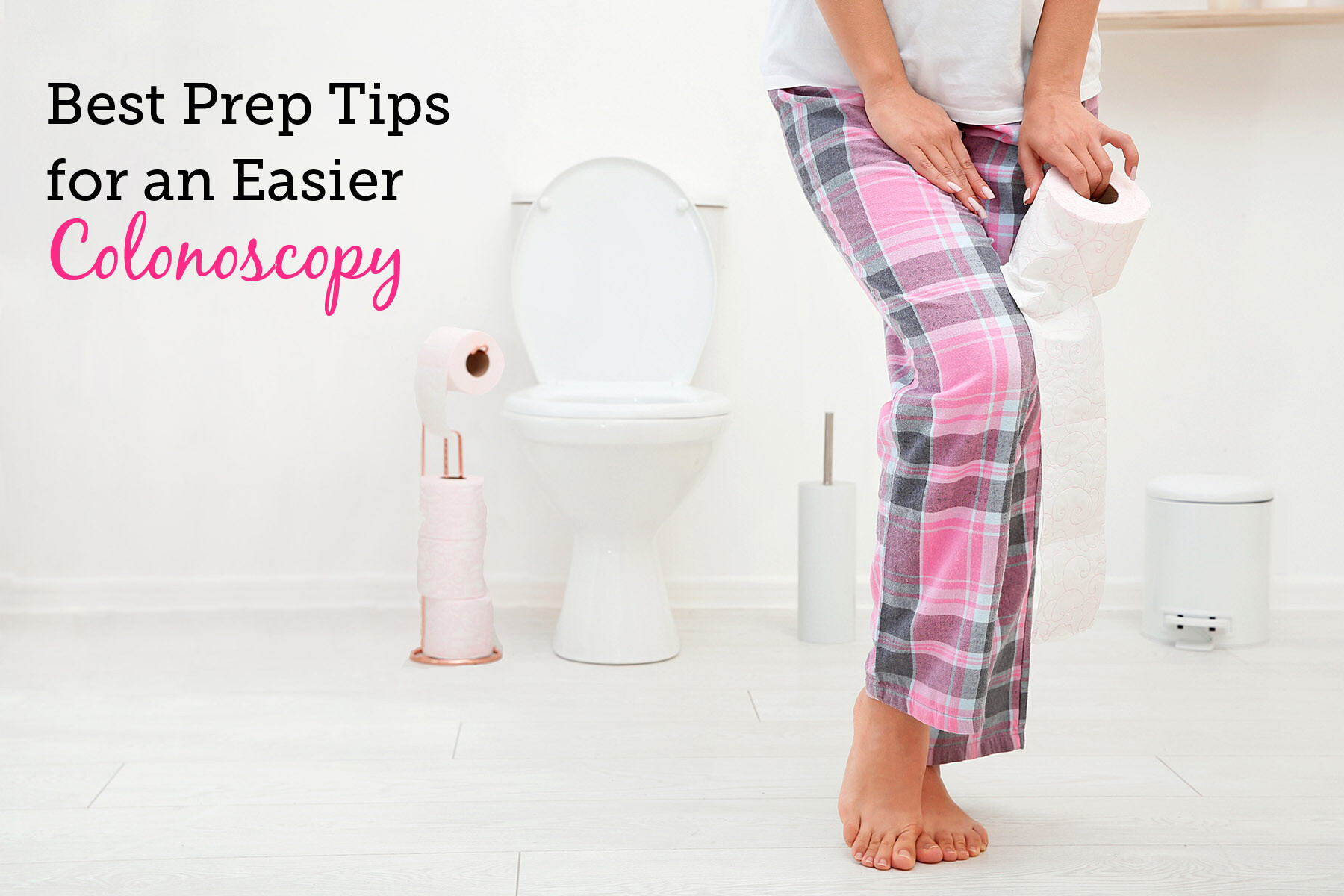 The Best Prep Tips for an Easier Colonoscopy